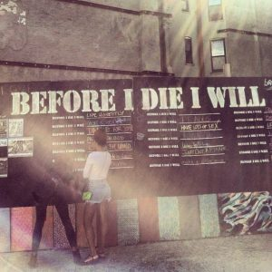 before I die i will