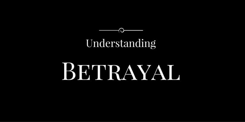 Understanding Betrayal
