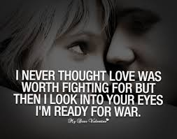 Love; it will forever be worth fighting for.