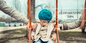 3 Coparenting Tips
