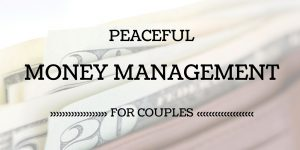 Peaceful Money Management for Couples