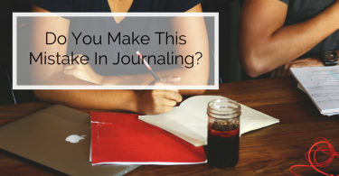 Do You Make This Mistake In Journaling?