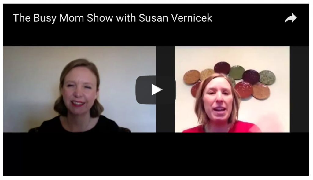 The Busy Mom Show: Susan Vernicek