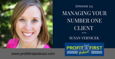EPISODE 155: MANAGING YOUR NUMBER ONE CLIENT WITH SUSAN VERNICEK