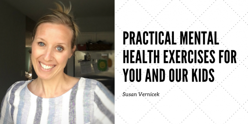 Practical Mental Health Exercises For You and Our Kids